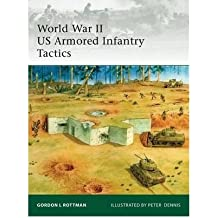 [(World War II US Armored Infantry Tactics)] [Author: Gordon L. Rottman] published on (October, 2009)