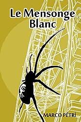 Le Mensonge Blanc (La Défiance t. 2)