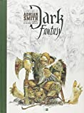 Dark Fantasy : L'univers d'Adrian Smith: Written by Laurent Souille, 2008 Edition, Publisher: Daniel Maghen [Hardcover]