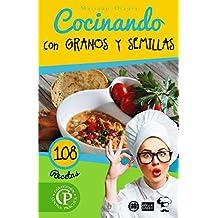 COCINANDO CON GRANOS Y SEMILLAS: 108 Recetas (Colección Cocina Práctica - Edición Plus) (Spanish Edition)