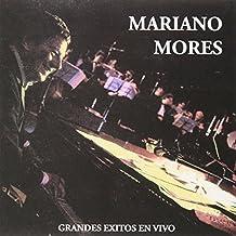 MORES MARIANO MIS EXITOS EN VIVO by MORES MARIANO (2007-04-19)