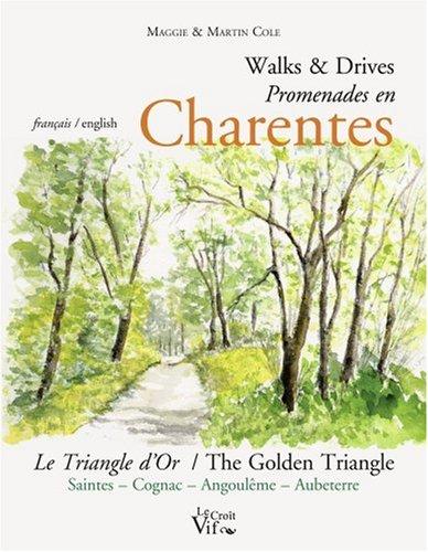 Promenades en Charente : Le Triangle d'or Saintes-Cognac-Angoulême-Aubeterre, édition bilingue français-anglais
