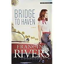 Bridge to Haven by Francine Rivers (2015-05-01)