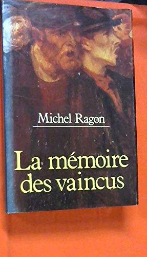 La Memoire Des Vaincus [Pdf/ePub] eBook