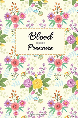 Blood Pressure Log Book: Blood Pressure Log, Daily Notes by week MON-SUN. Track Systolic, Diastolic Blood Pressure Daily,Healthy Heart. Improve Your Health. por Anny Watts