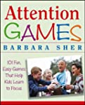 Attention Games: 101 Fun, Easy Games...