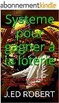 """Systeme pour gagner a la loterie: """"Au..."""