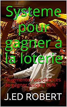 Systeme pour gagner a la loterie: