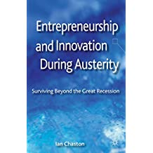 Entrepreneurship and Innovation During Austerity: Surviving Beyond the Great Recession
