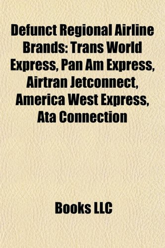 defunct-regional-airline-brands-trans-world-express-pan-am-express-airtran-jetconnect-america-west-e