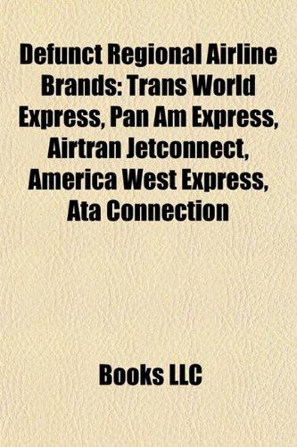 defunct-regional-airline-brands-trans-world-express-pan-am-express-airtran-jetconnect-america-west-e