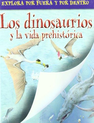 Dinosaurios y la vida, los (Explora Por Fuera Y Dentro) por Aa.Vv.