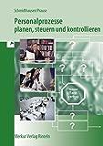 Personalprozesse planen, steuern und kontrollieren - Michael Schmidthausen, Petra Prause