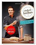 einfach backen: mit Tipps & Tricks vom Bäckermeister