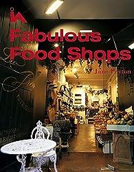 Fabulous Food Shops (Interior Angles)