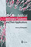 ARTIFICIAL IMMUNE SYSTEMS AND THEIR APPLICATIONS. : Edition en anglais