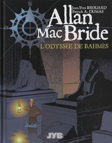 Allan Mac Bride, Tome 1 : L'Odyssée de Bahmès