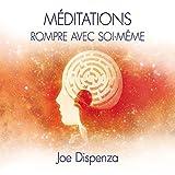 Méditations : Rompre avec soi-même