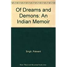 Of Dreams and Demons: An Indian Memoir
