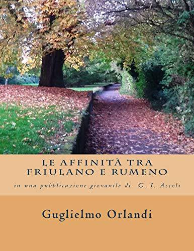 Le affinità tra friulano e rumeno: in una pubblicazione giovanile di Graziadio Isaia Ascoli