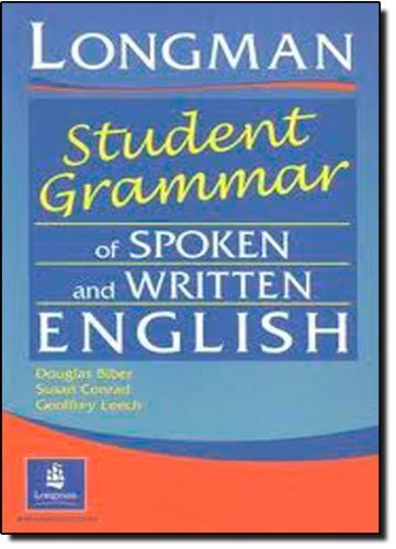 Longman Student Grammar of Spoken and Written English by Douglas Biber, Susan Conrad, Geoffrey Leech (2002) Paperback