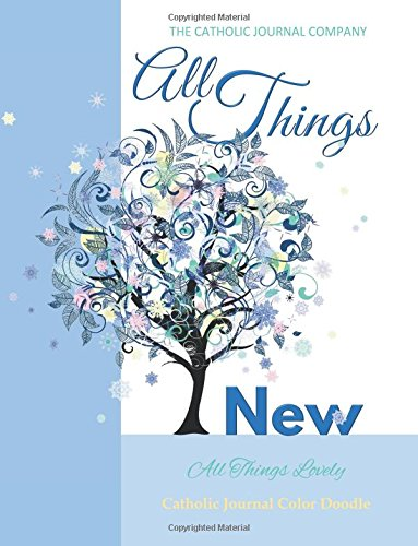 all-things-new-all-things-lovely-catholic-journal-color-doodle-teen-devotionals-girls-devotionals-wo