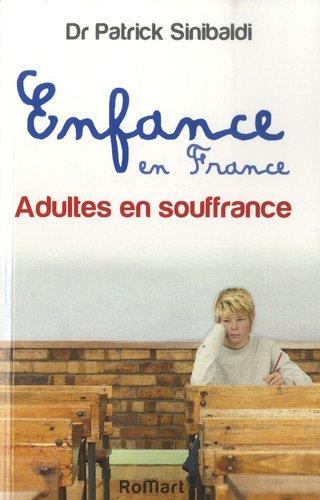 Enfance en France, adulte en souffrance par Patrick Sinibaldi