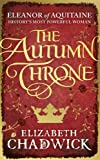 The Autumn Throne (Eleanor of Aquitaine trilogy)