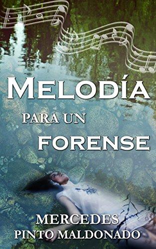 Melodía para un forense por Mercedes Pinto Maldonado