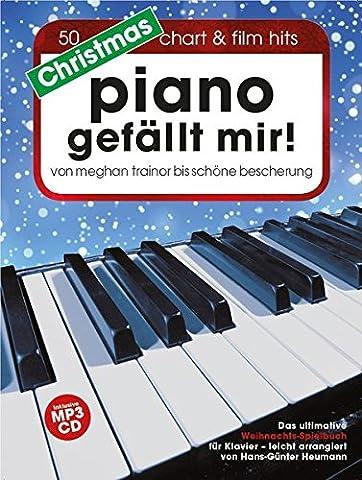 Christmas Piano gefällt mir! 50 Chart & Film Hits - von Meghan Trainor bis Schöne Bescherung. Das ultimative Weihnachts-Spielbuch für Klavier in Spiralbindung mit MP3-CD