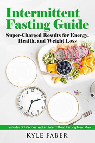 Intermittent Fasting Guide: Super-Charged Results for Energy