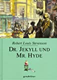 Robert Louis Stevenson: Dr. Jekyll und Mr. Hyde