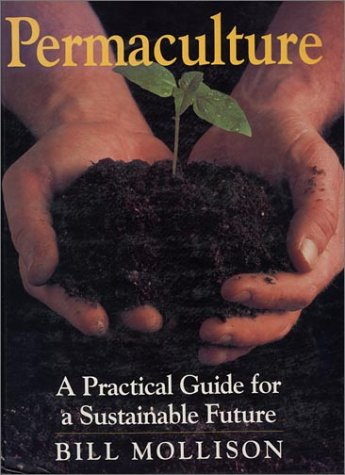 Permaculture: A Practical Guide for a Sustainable Future