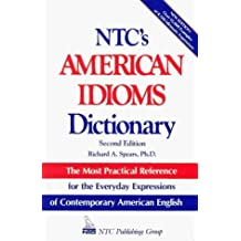 Ntc's American Idioms Dictionary (National Textbook Language Dictionaries) by Richard A., Ph.D. Spears (1993-08-24)