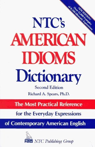 Ntc's American Idioms Dictionary (National Textbook Language Dictionaries) by Richard