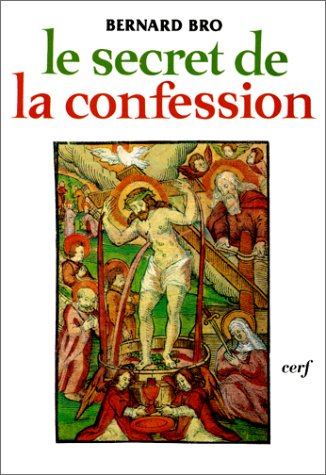 Le Secret de la confession par Bernard Bro