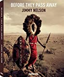 Before They Pass Away Small Hardcover Edition - Jimmy Nelson