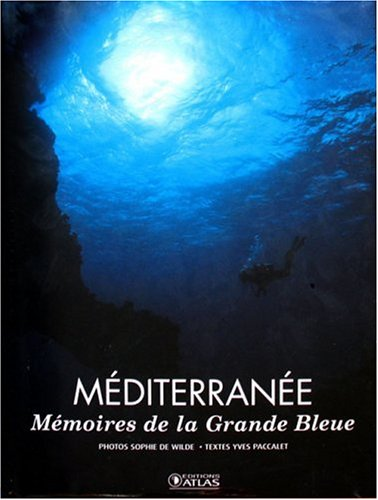 Méditerranée : Mémoires de la Grande Bleue