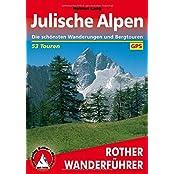 Rother Wanderführer / Julische Alpen: Die schönsten Wanderungen und Bergtouren. 53 Touren. Mit GPS-Tracks.