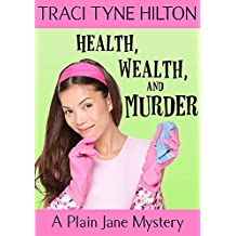 Health, Wealth, and Murder: A Plain Jane Mystery (The Plain Jane Mysteries Book 4) (English Edition)