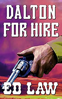 Dalton for Hire (Dalton Series Book 2) (English Edition) par [Law, Ed]
