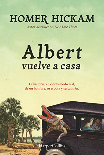 Albert vuelve a casa (Narrativa) por Homer Hickam