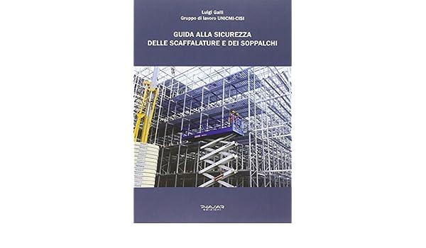 Guida Alla Sicurezza Delle Scaffalature Industriali E Dei Soppalchi.Guida Alla Sicurezza Delle Scaffalature E Dei Soppalchi Amazon It