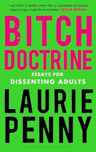 Bitch Doctrine: Essays for Dissenting Adults