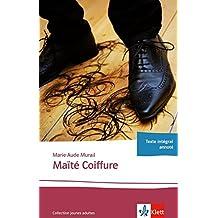 Maïté Coiffure: Ganzschrift. Abiturausgabe zum Thema « Le monde du travail », grundlegendes Niveau. Originaltext mit Annotationen (Collection jeunes adultes)