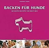 Backen für Hunde - Die besten Rezepte von Dogs Deli bei Amazon ansehen