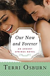 Our Now and Forever (Ardent Springs) by Terri Osburn (2015-11-10)