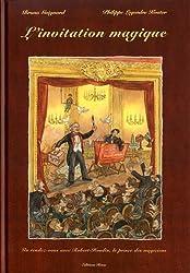 L'invitation magique : Un rendez-vous avec Robert-Houdin, le prince des magiciens