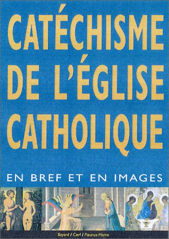Catchisme en bref et en images de l'glise catholique