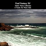 Final Fantasy XV: 'Select' Piano Collection (Piano Solo )